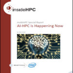 Special Report: AI-HPC is Happening Now